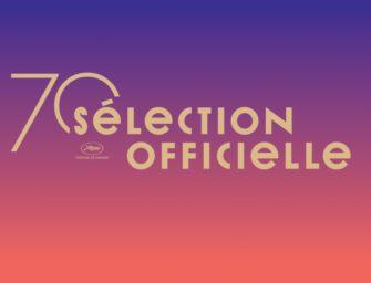 CANNES 2017 | LA SÉLECTION OFFICIELLE