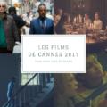meilleurs-films-cannes-2017