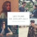 films-cinema-juillet-2017