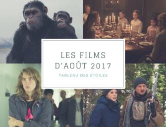 LES FILMS D'AOUT 2017